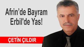 Afrin'de Bayram Erbil'de Yas!